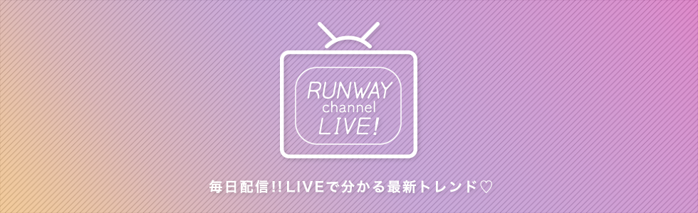RUNWAY channel LIVE!